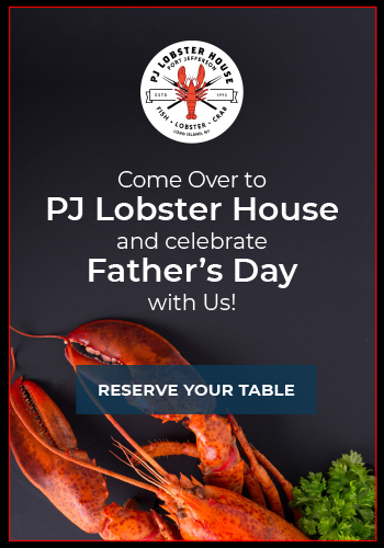 Make Reservations for Father's Day at PJ Lobster House