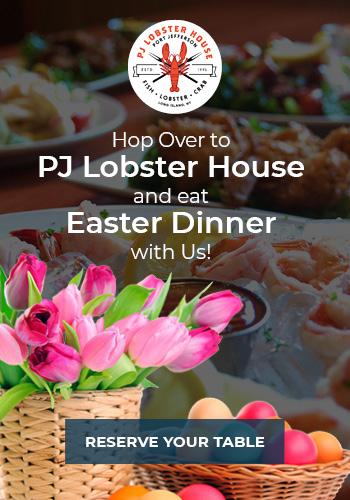 Easter Dinner at PJ Lobster House